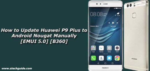 How to Update Huawei P9 Plus to Android Nougat Manually [EMUI 5.0] [B360]