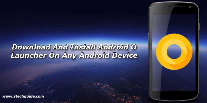 Download And Install Android O Launcher On Any Android Device