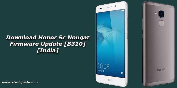 Download Honor 5c Nougat Firmware Update [B310] [India]
