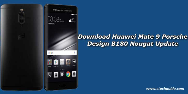 Download Huawei Mate 9 Porsche Design B180 Nougat Update