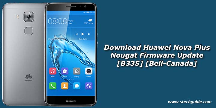 Download Huawei Nova Plus Nougat Firmware Update [B335] [Bell-Canada]