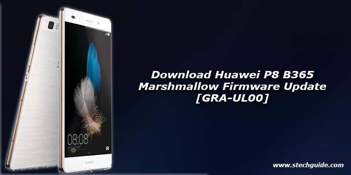 Download Huawei P8 B365 Marshmallow Firmware Update [GRA-UL00]