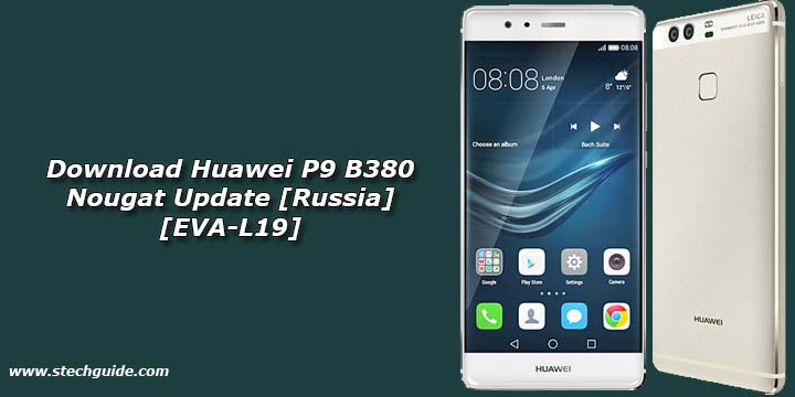 Download Huawei P9 B380 Nougat Update [Russia] [EVA-L19]