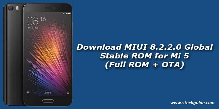 Download MIUI 8.2.2.0 Global Stable ROM for Mi 5 (Full ROM + OTA)
