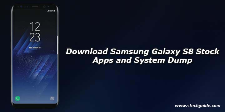 Download Samsung Galaxy S8 Stock Apps and System Dump