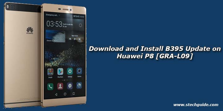 Download and Install B395 Update on Huawei P8 [GRA-L09]