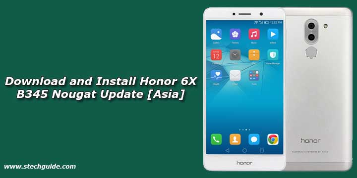Download and Install Honor 6X B345 Nougat Update [Asia]