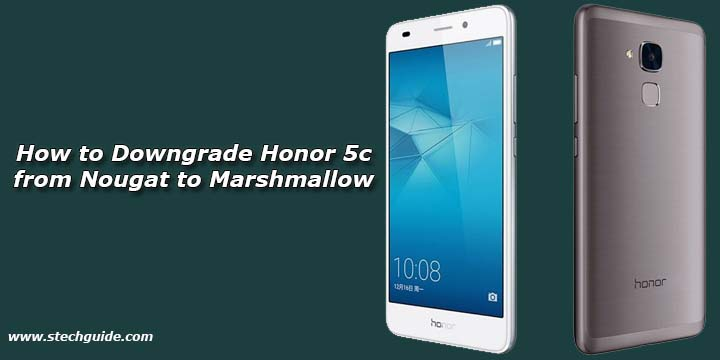 How to Downgrade Honor 5c from Nougat to Marshmallow