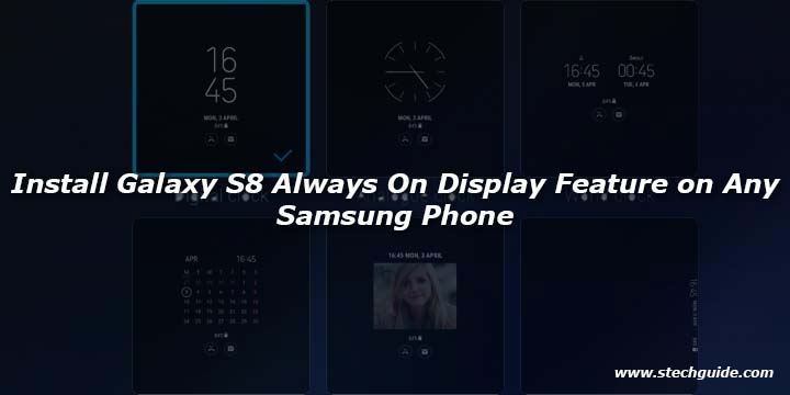 Install Galaxy S8 Always On Display Feature on Any Samsung Phone