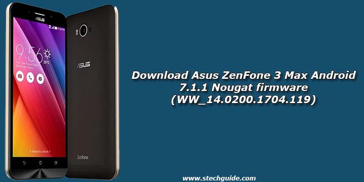 Download Asus ZenFone 3 Max Android 7.1.1 Nougat firmware (WW_14.0200.1704.119)
