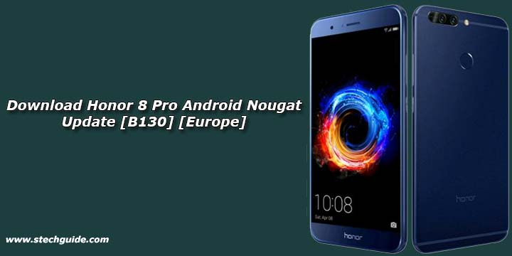 Download Honor 8 Pro Android Nougat Update [B130] [Europe]
