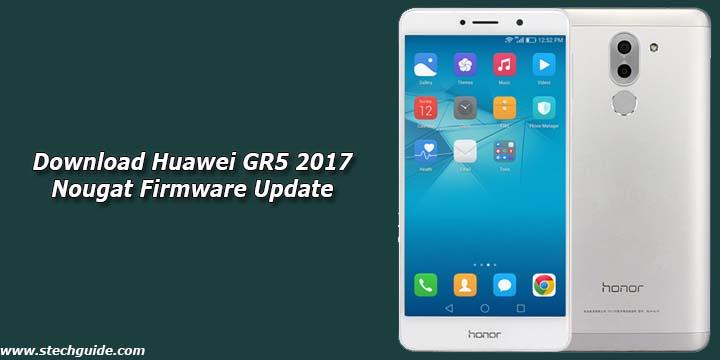 Download Huawei GR5 2017 Nougat Firmware Update