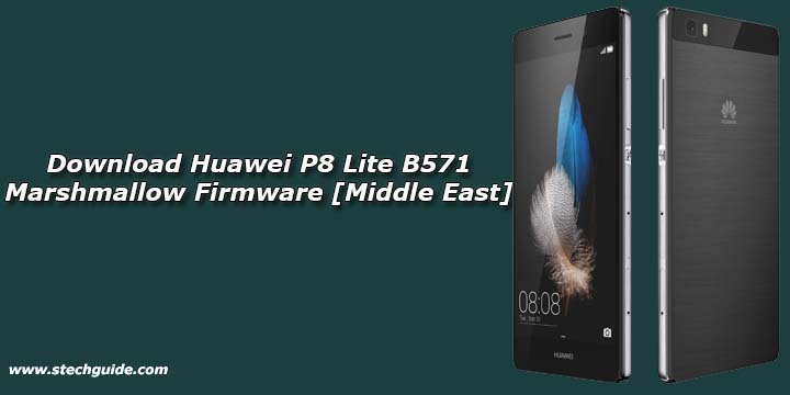 Download Huawei P8 Lite B571 Marshmallow Firmware [Middle East]