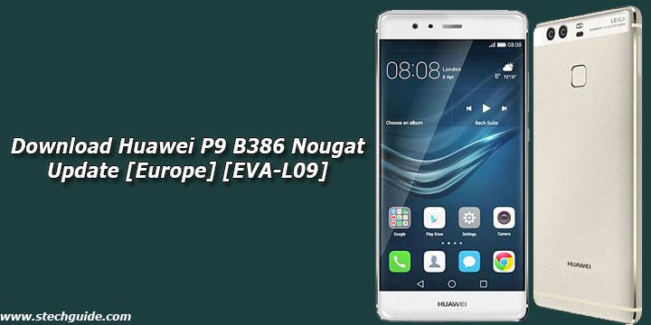 Download Huawei P9 B386 Nougat Update [Europe] [EVA-L09]