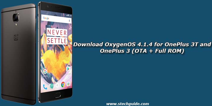 Download OxygenOS 4.1.4 for OnePlus 3T and OnePlus 3 (OTA + Full ROM)