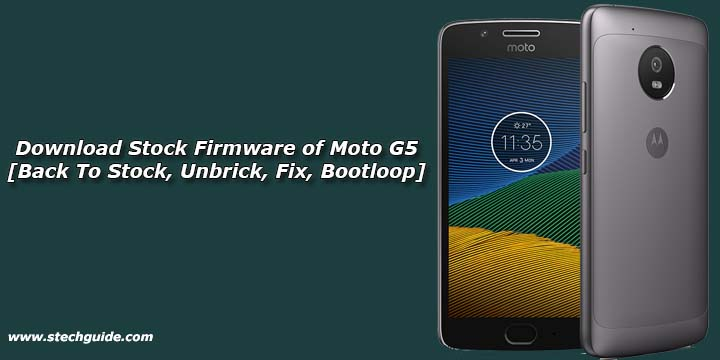 Download Stock Firmware of Moto G5 [Back To Stock, Unbrick, Fix Bootloop]