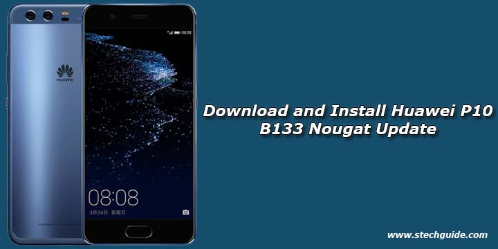 Download and Install Huawei P10 B133 Nougat Update