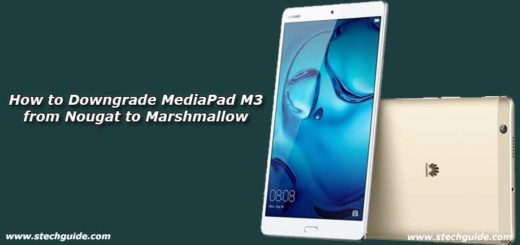 How to Downgrade MediaPad M3 from Nougat to Marshmallow