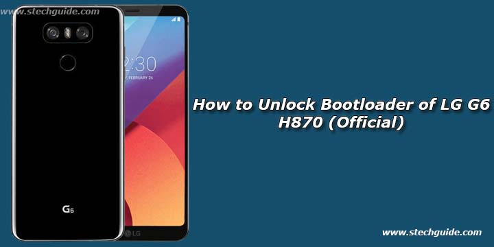 How to Unlock Bootloader of LG G6 H870 (Official)