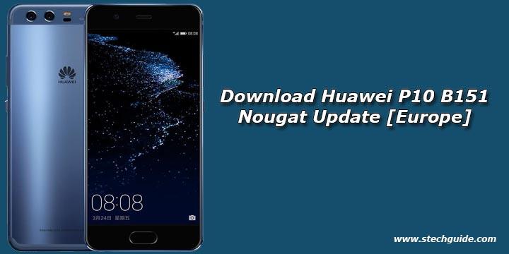 Download Huawei P10 B151 Nougat Update [Europe]
