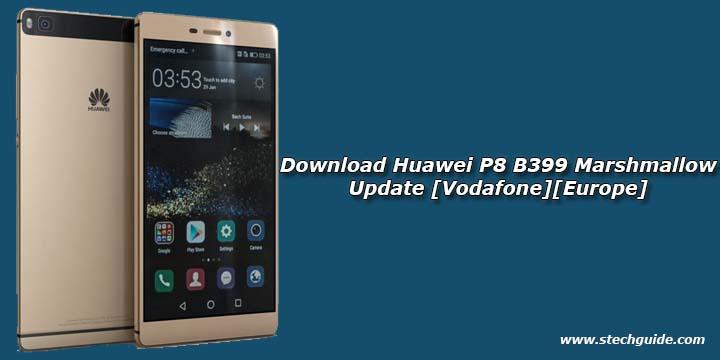 Download Huawei P8 B399 Marshmallow Update Vodafone Europe