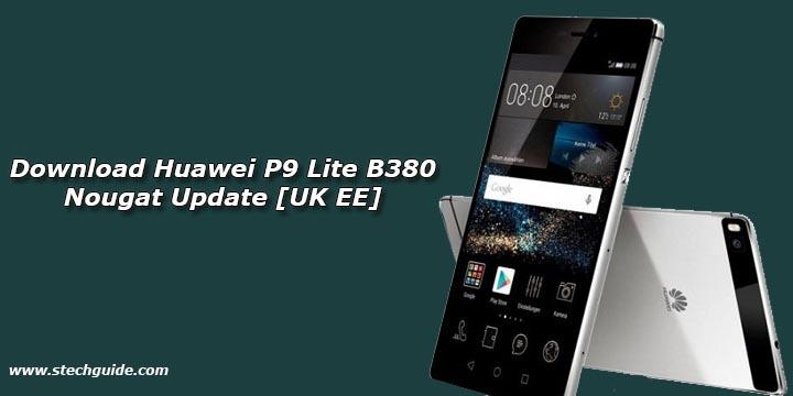 Download Huawei P9 Lite B380 Nougat Update [UK EE]