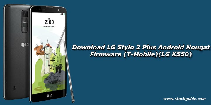 Download LG Stylo 2 Plus Android Nougat Firmware (T-Mobile)(LG K550)