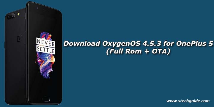 Download OxygenOS 4.5.3 for OnePlus 5 (Full Rom + OTA)