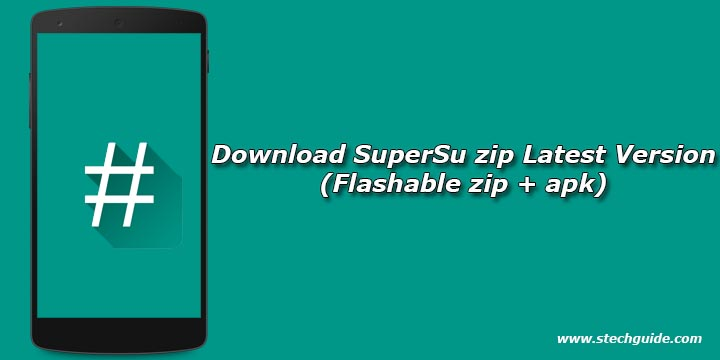 Download SuperSu zip Latest Version (Flashable zip + apk)