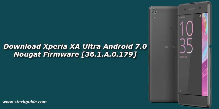 Download Xperia XA Ultra Android 7.0 Nougat Firmware [36.1.A.0.179]