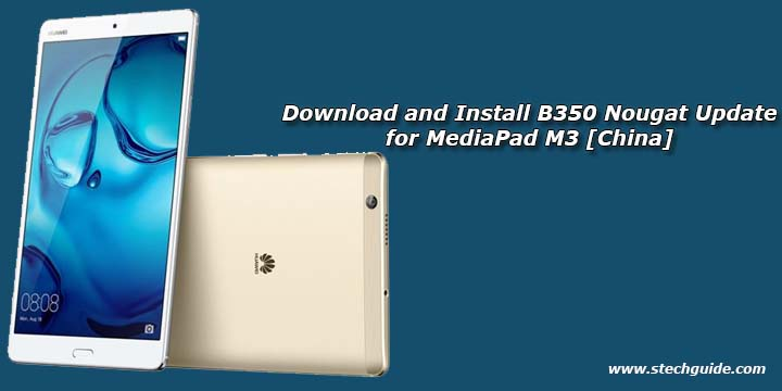 Download and Install B350 Nougat Update for MediaPad M3 [China]