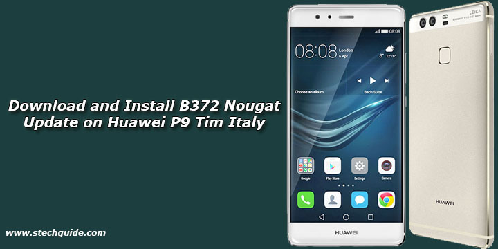 Download and Install B372 Nougat Update on Huawei P9 Tim Italy