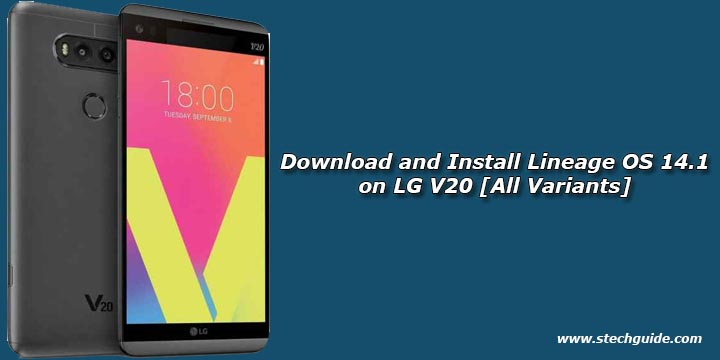 Download and Install Lineage OS 14 1 on LG V20 [All Variants]