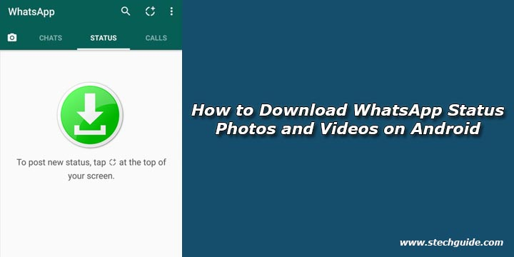 How to Download WhatsApp Status Photos and Videos on Android