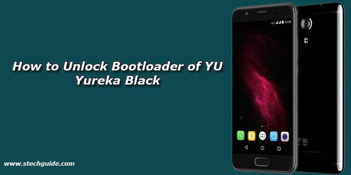 How to Unlock Bootloader of YU Yureka Black