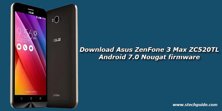Download Asus ZenFone 3 Max ZC520TL Android 7 0 Nougat firmware