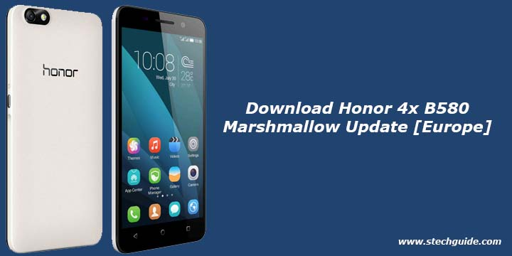 Download Honor 4x B580 Marshmallow Update [Europe]