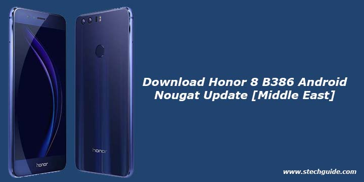 Download Honor 8 B386 Android Nougat Update [Middle East]