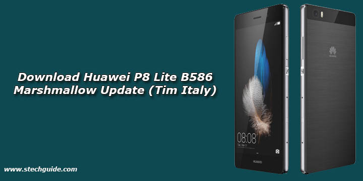 Download Huawei P8 Lite B586 Marshmallow Update (Tim Italy)