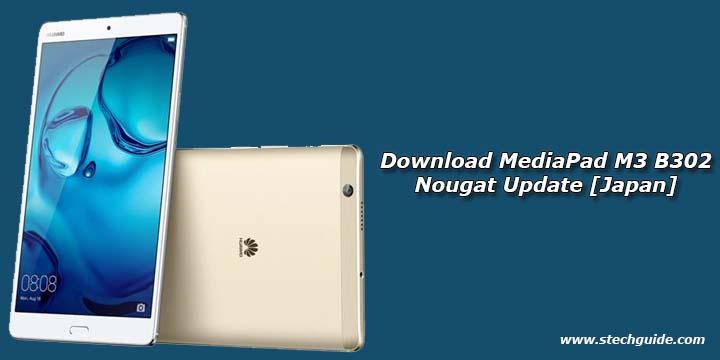 Download MediaPad M3 B302 Nougat Update [Japan]