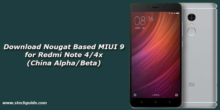 Download Nougat Based MIUI 9 for Redmi Note 4/4x