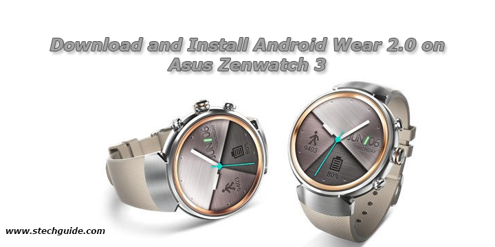 Download and Install Android Wear 2.0 on Asus Zenwatch 3