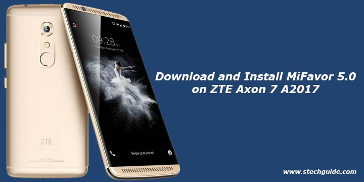 Download and Install MiFavor 5 0 on ZTE Axon 7 A2017
