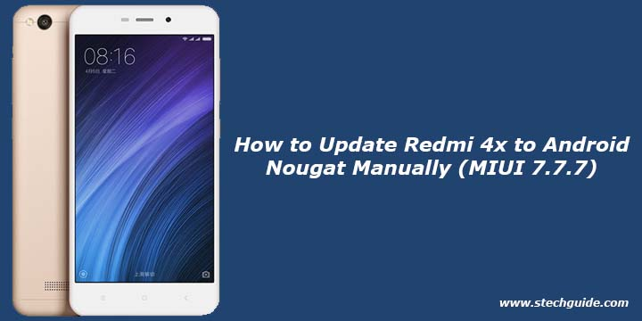 Install Android Nougat 7 0 Update For Redmi Note 4: STechGuide