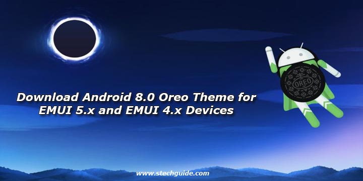 Download Android 8.0 Oreo Theme for EMUI 5.x and EMUI 4.x Devices