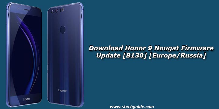 Download Honor 9 Nougat Firmware Update [B130]