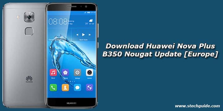 Download Huawei Nova Plus B350 Nougat Update [Europe]