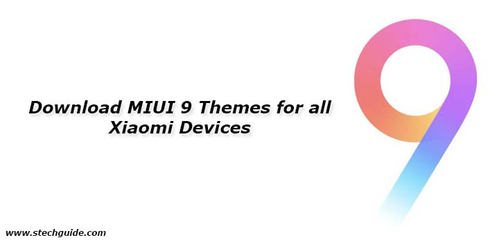 Download MIUI 9 Themes for all Xiaomi Devices