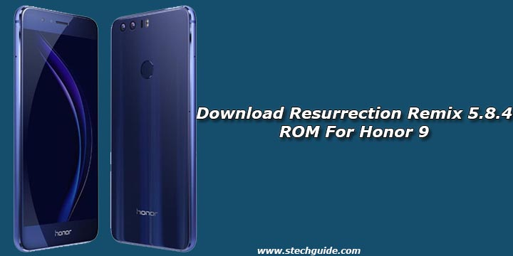 Download Resurrection Remix 5 8 4 ROM For Honor 9
