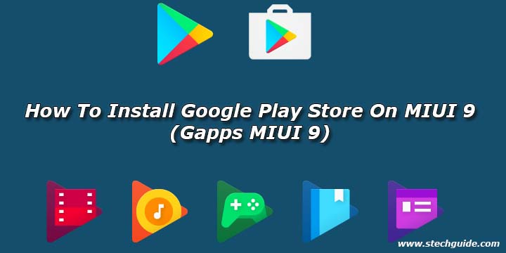 how to install google play store on miui 9 gapps miui 9